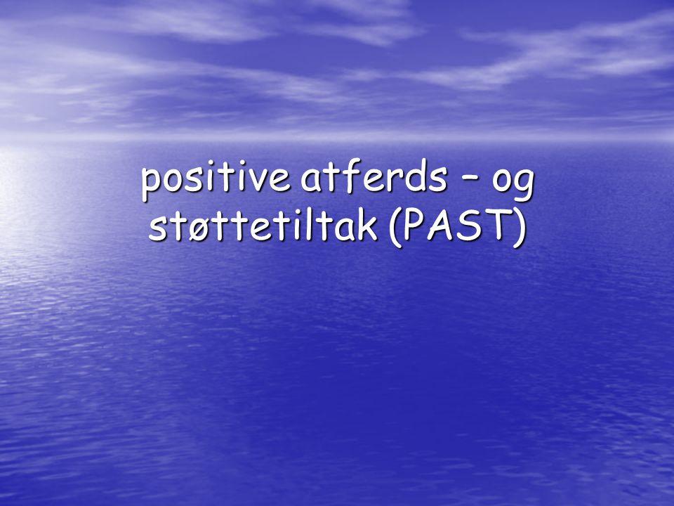 positive atferds – og støttetiltak (PAST)