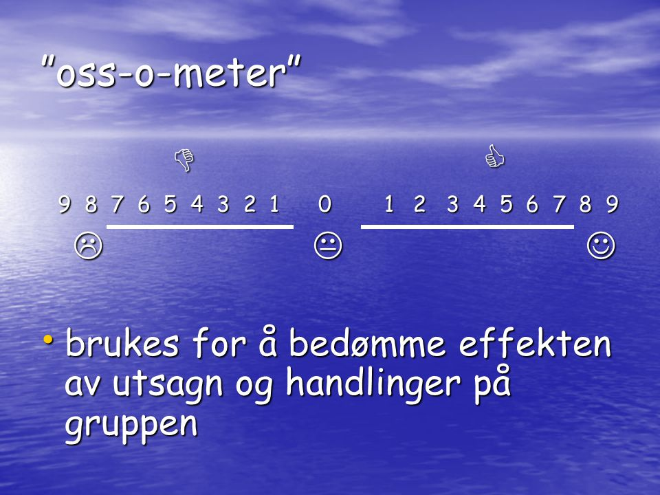 oss-o-meter   9 8 7 6 5 4 3 2 1 0 1 2 3 4 5 6 7 8 9.
