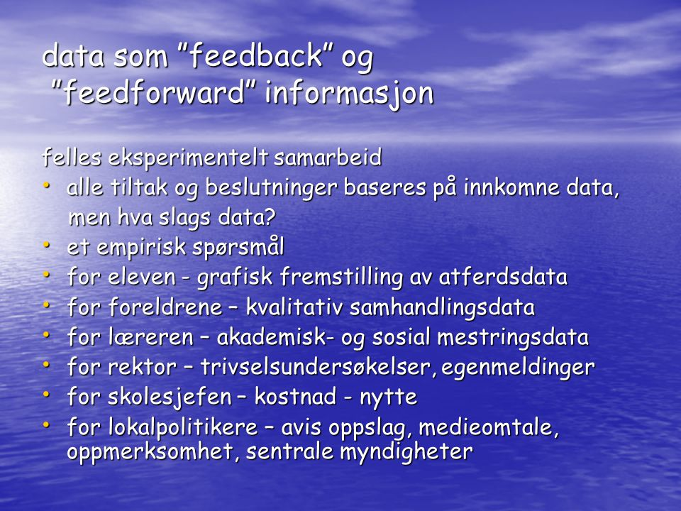 data som feedback og feedforward informasjon