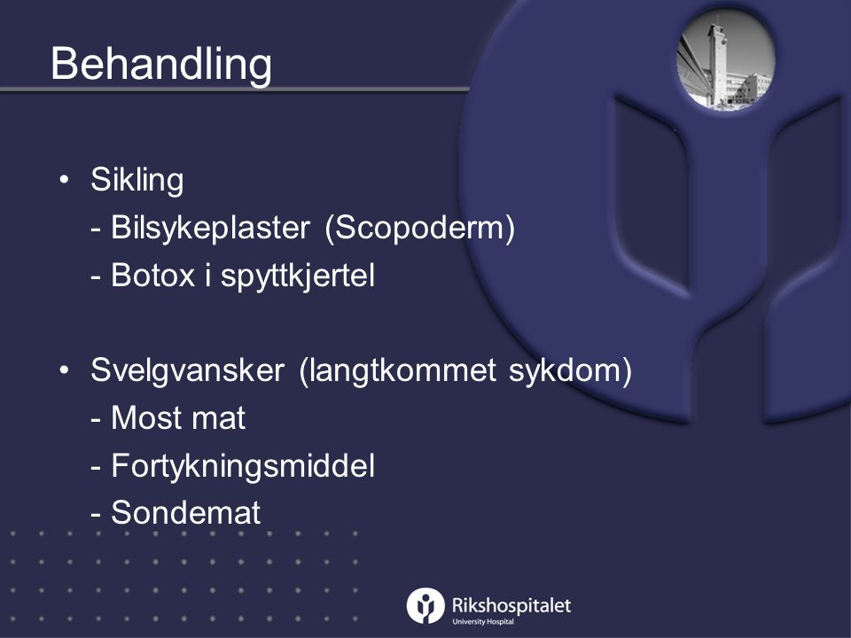 Behandling Sikling - Bilsykeplaster (Scopoderm) - Botox i spyttkjertel