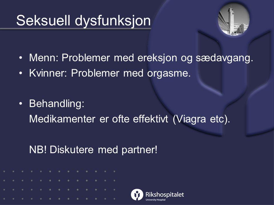 Seksuell dysfunksjon Menn: Problemer med ereksjon og sædavgang.