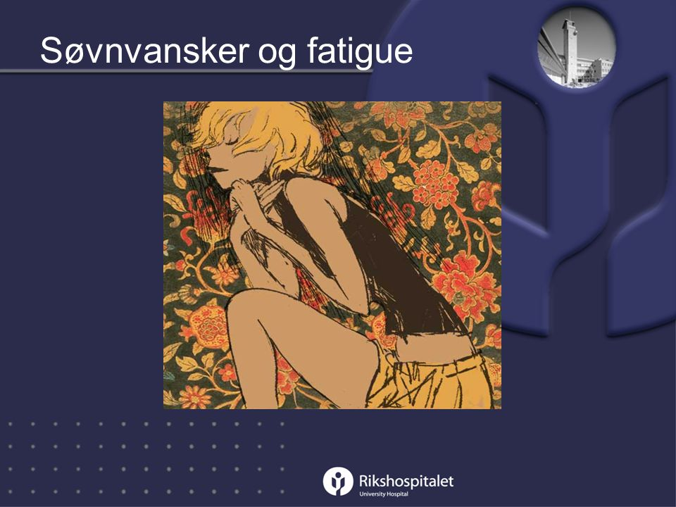 Søvnvansker og fatigue