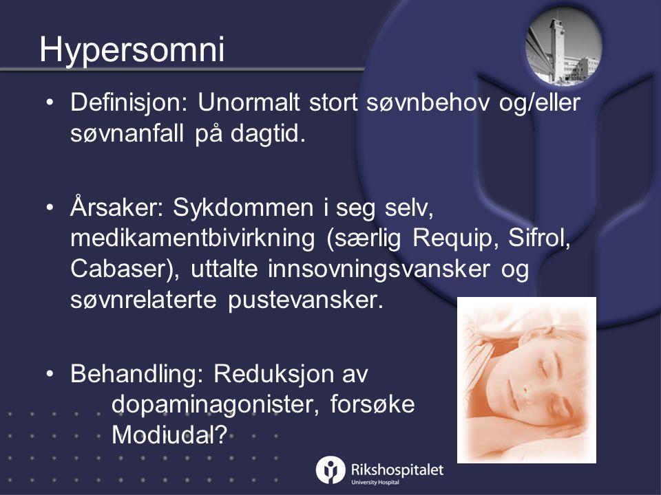 Hypersomni Definisjon: Unormalt stort søvnbehov og/eller søvnanfall på dagtid.