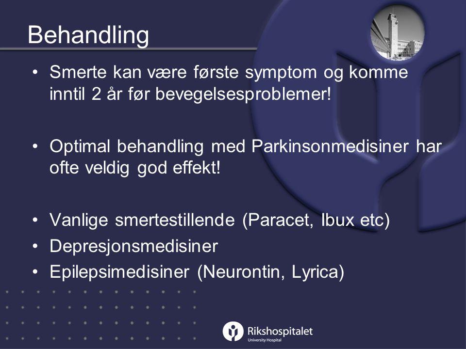 Behandling Smerte kan være første symptom og komme inntil 2 år før bevegelsesproblemer!