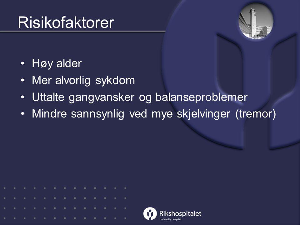 Risikofaktorer Høy alder Mer alvorlig sykdom