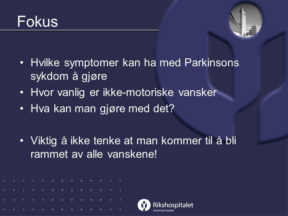 Fokus Hvilke symptomer kan ha med Parkinsons sykdom å gjøre