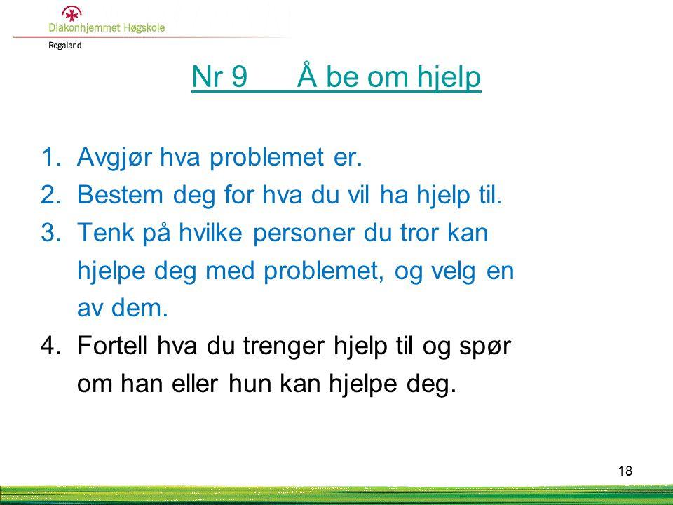 Nr 9 Å be om hjelp 1. Avgjør hva problemet er.