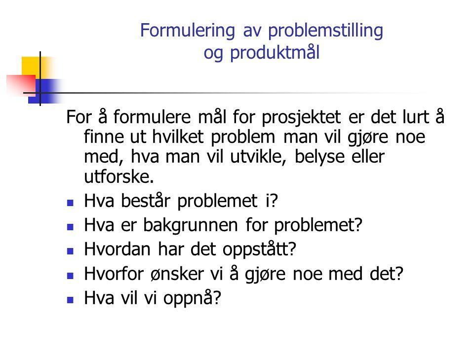 Formulering av problemstilling og produktmål