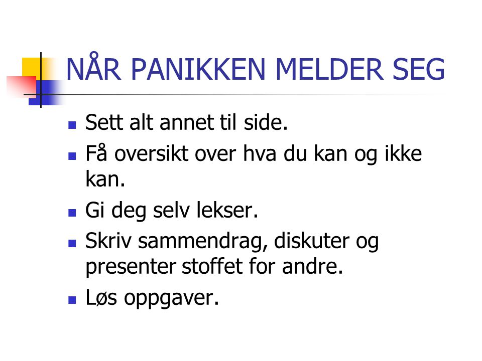 NÅR PANIKKEN MELDER SEG