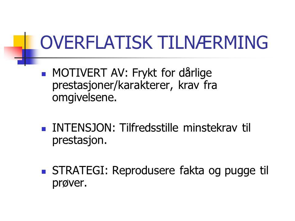 OVERFLATISK TILNÆRMING