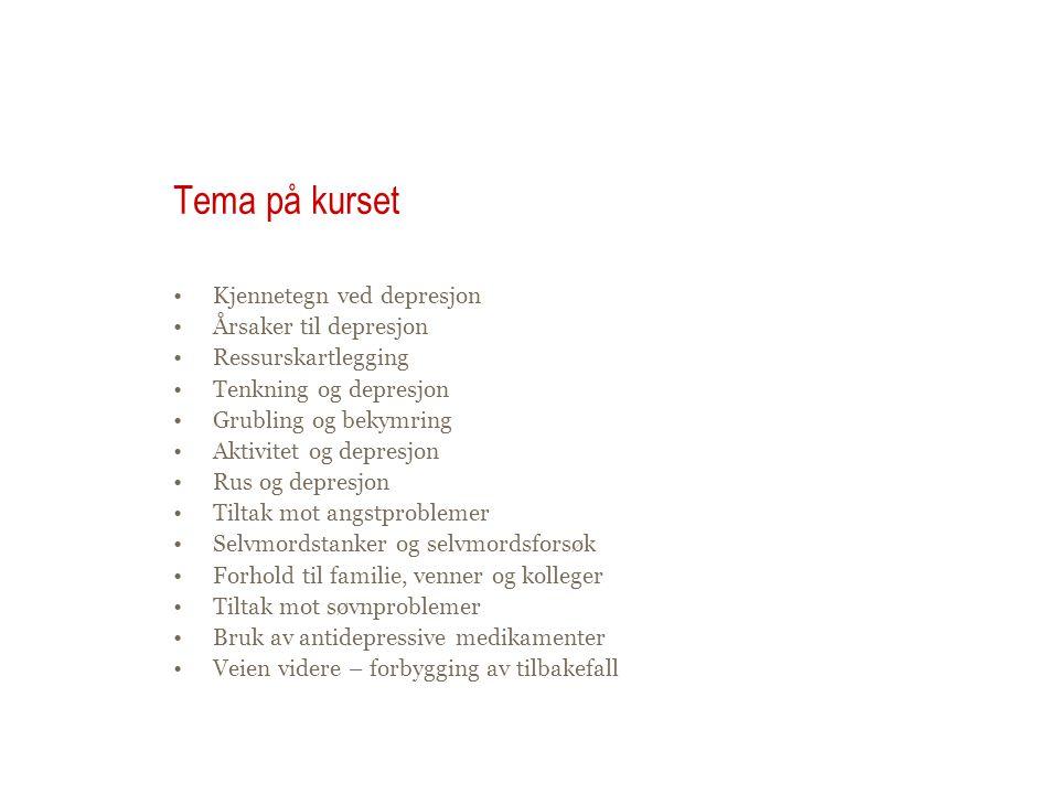 Tema på kurset Kjennetegn ved depresjon Årsaker til depresjon