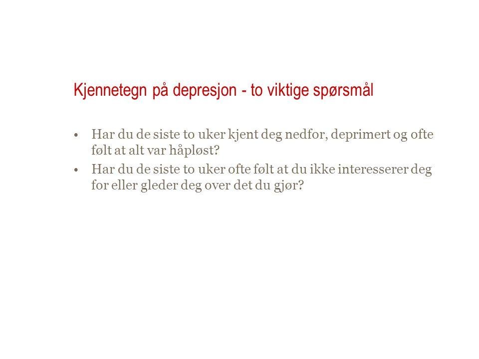 Kjennetegn på depresjon - to viktige spørsmål