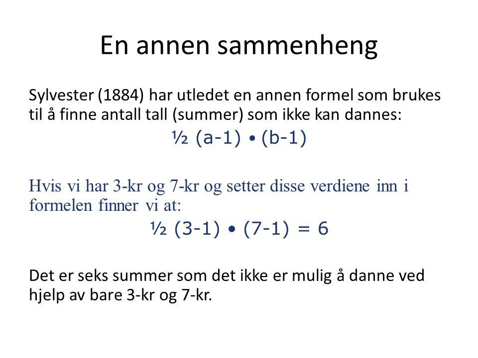 En annen sammenheng Sylvester (1884) har utledet en annen formel som brukes til å finne antall tall (summer) som ikke kan dannes: