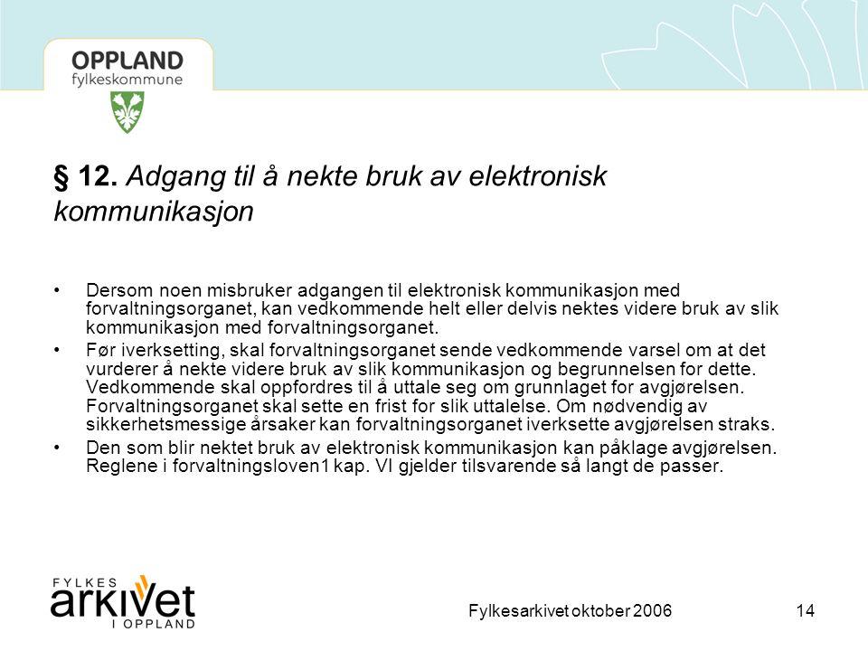 § 12. Adgang til å nekte bruk av elektronisk kommunikasjon