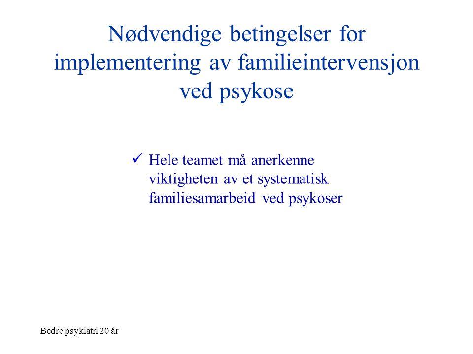 Nødvendige betingelser for implementering av familieintervensjon ved psykose