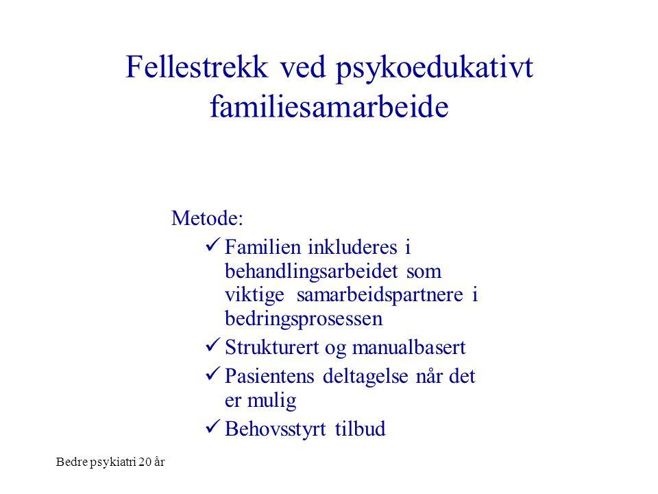 Fellestrekk ved psykoedukativt familiesamarbeide