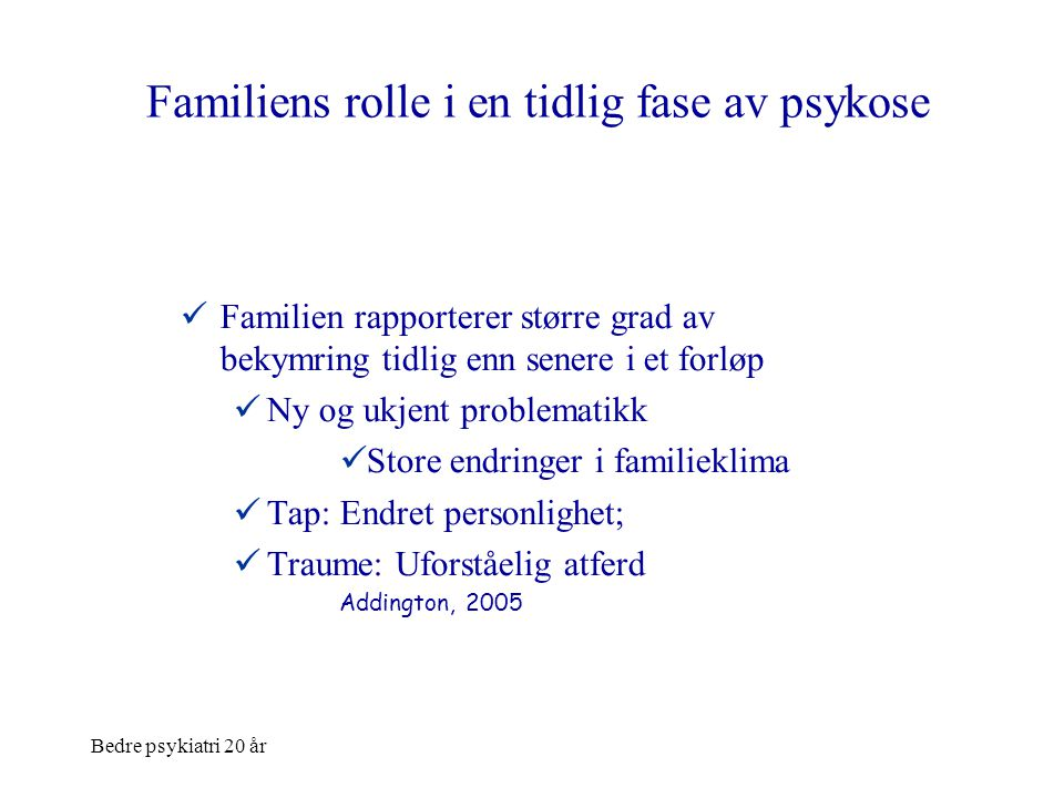 Familiens rolle i en tidlig fase av psykose