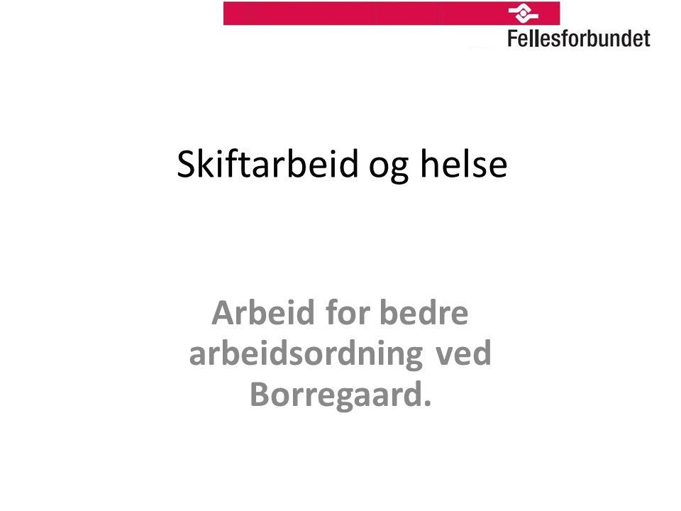 Arbeid for bedre arbeidsordning ved Borregaard.