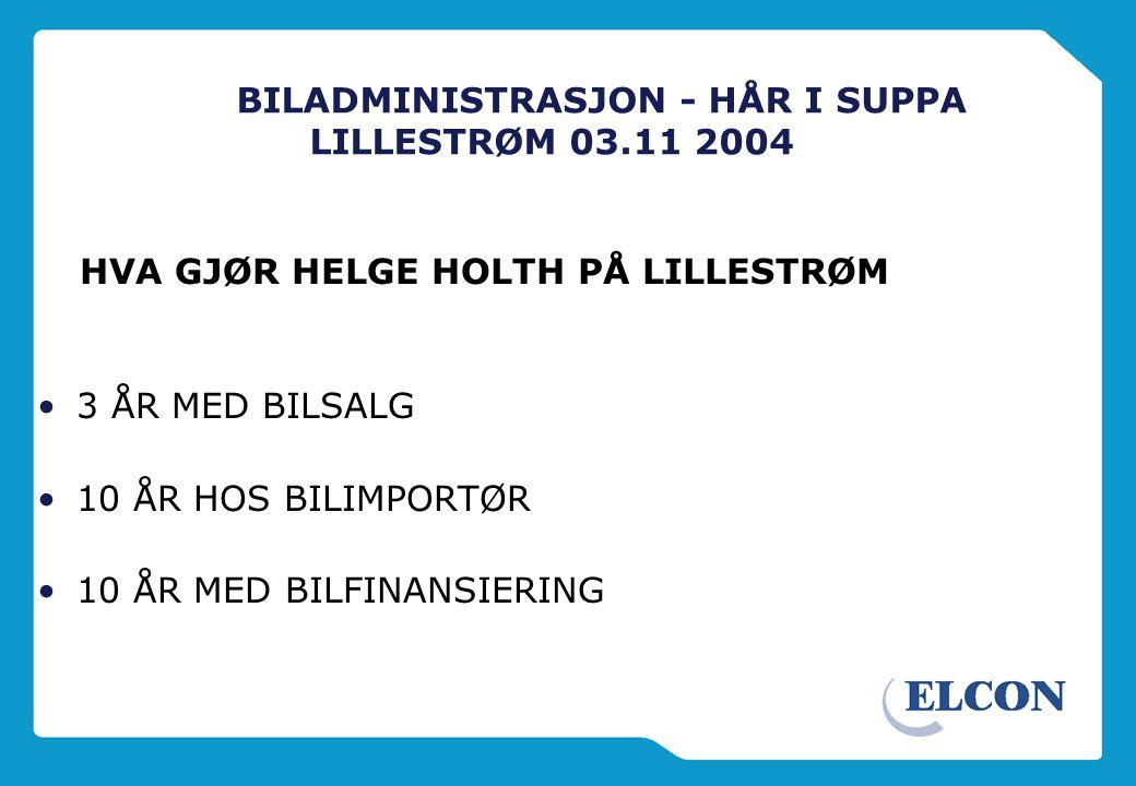 BILADMINISTRASJON - HÅR I SUPPA LILLESTRØM 03.11 2004