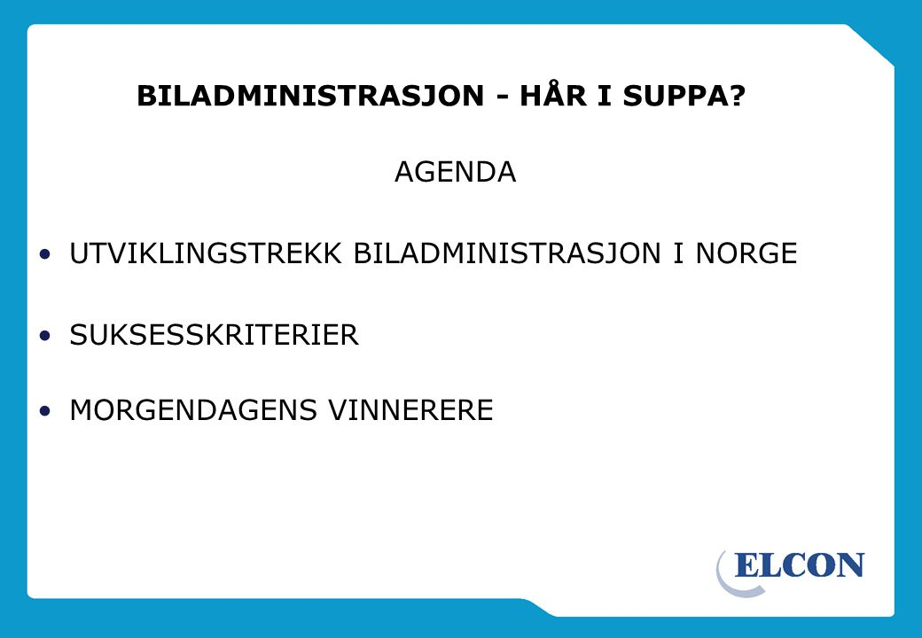 BILADMINISTRASJON - HÅR I SUPPA