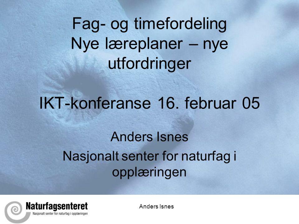 Anders Isnes Nasjonalt senter for naturfag i opplæringen