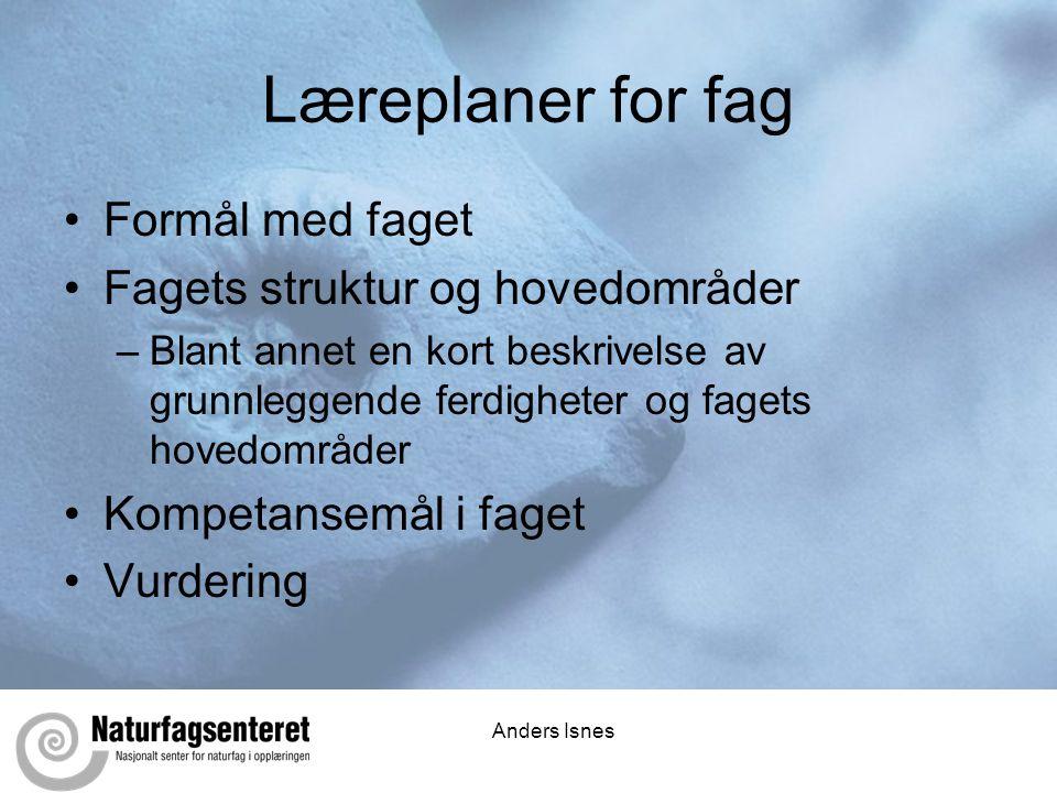 Læreplaner for fag Formål med faget Fagets struktur og hovedområder