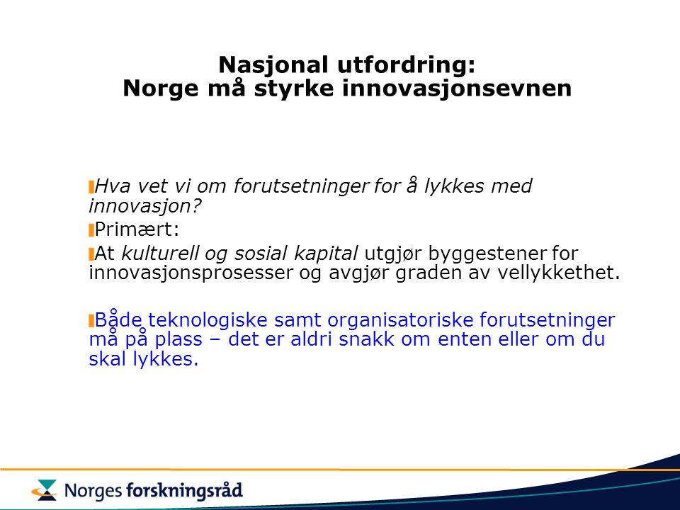 Nasjonal utfordring: Norge må styrke innovasjonsevnen