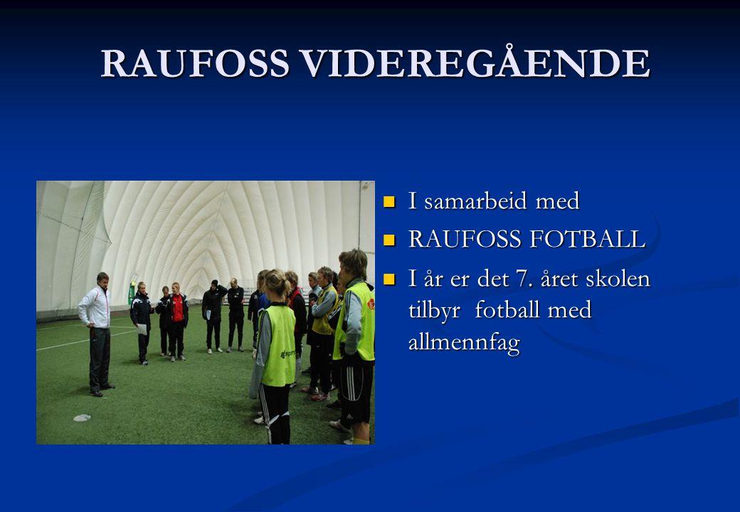 RAUFOSS VIDEREGÅENDE I samarbeid med RAUFOSS FOTBALL