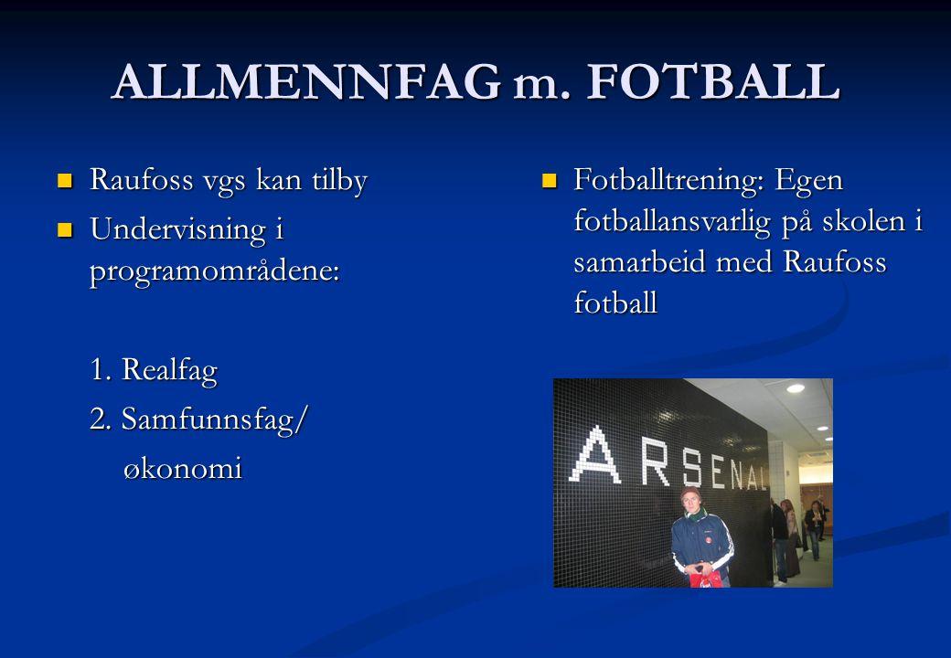 ALLMENNFAG m. FOTBALL Raufoss vgs kan tilby