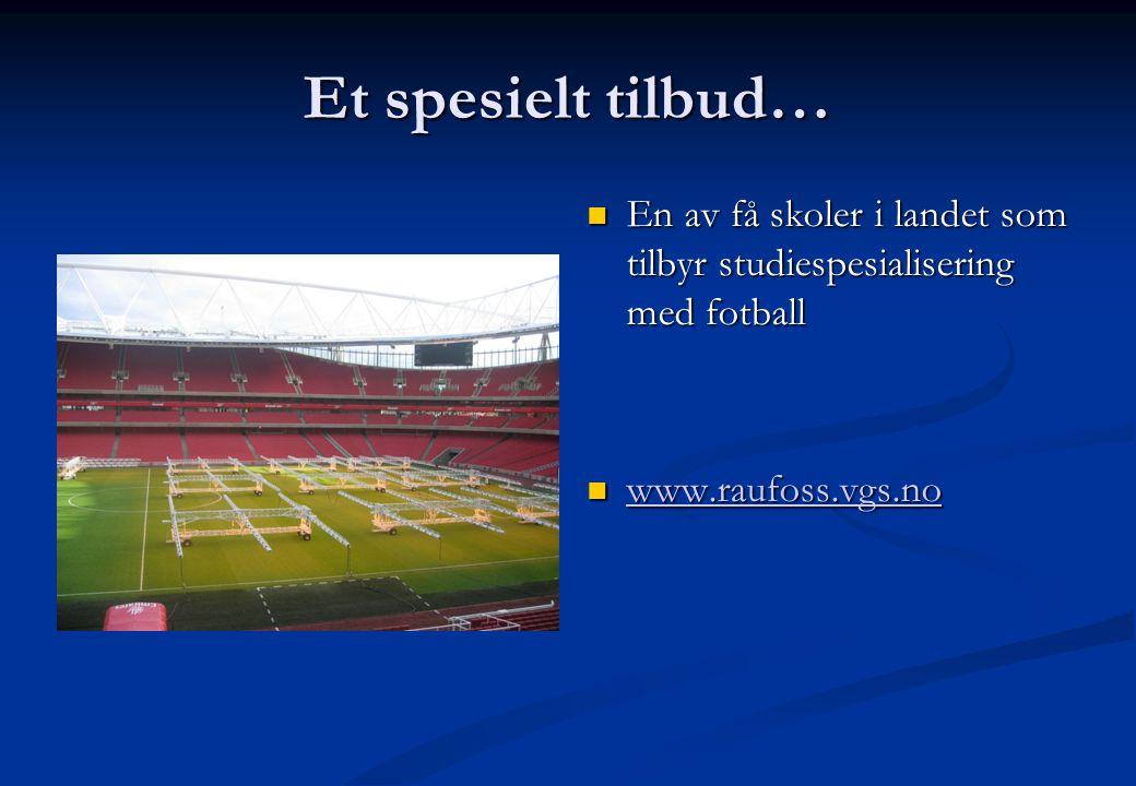 Et spesielt tilbud… En av få skoler i landet som tilbyr studiespesialisering med fotball.