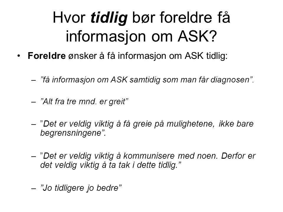 Hvor tidlig bør foreldre få informasjon om ASK