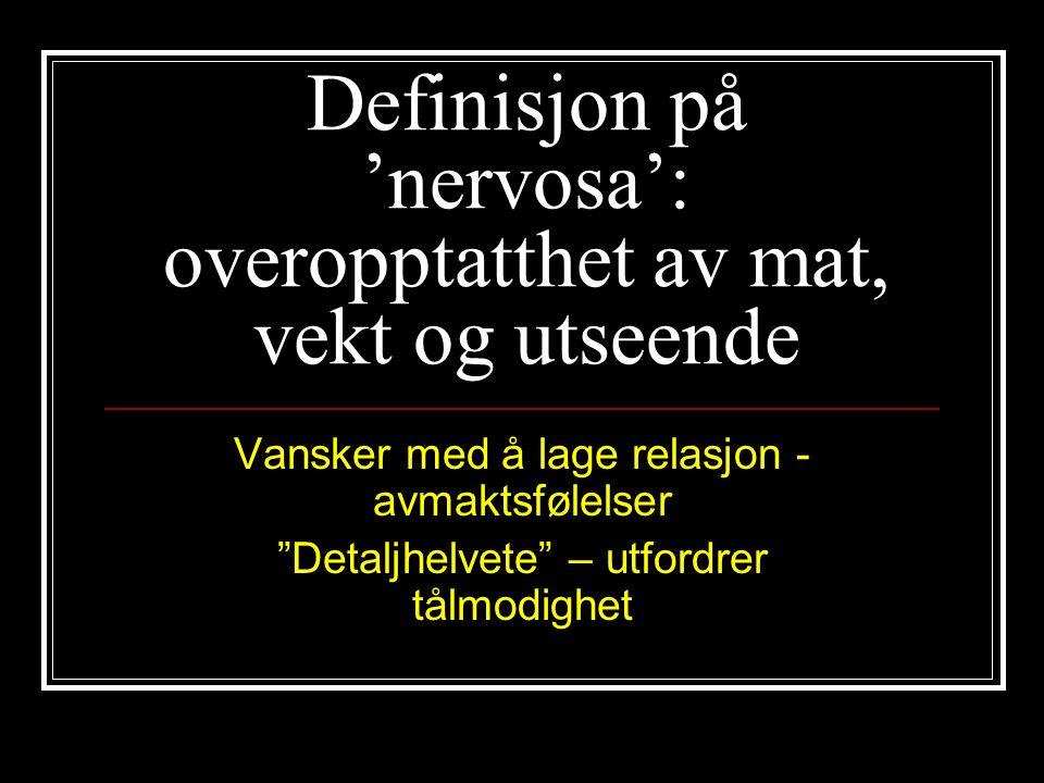 Definisjon på 'nervosa': overopptatthet av mat, vekt og utseende