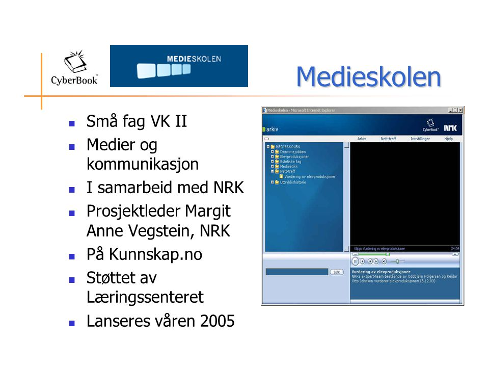 Medieskolen Små fag VK II Medier og kommunikasjon I samarbeid med NRK