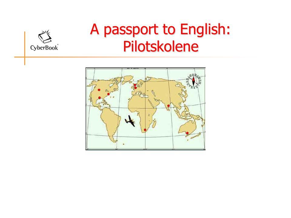 A passport to English: Pilotskolene