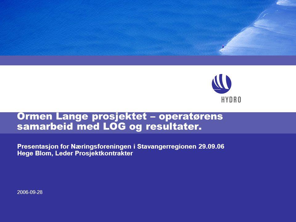 Ormen Lange prosjektet – operatørens samarbeid med LOG og resultater.