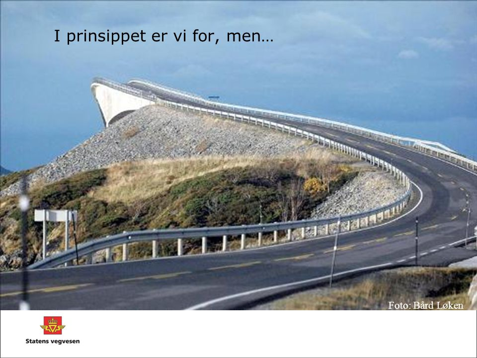 I prinsippet er vi for, men…