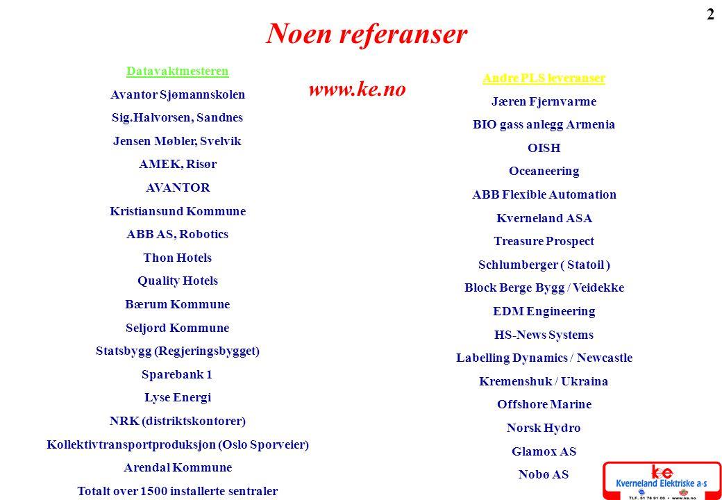Noen referanser www.ke.no Datavaktmesteren Avantor Sjømannskolen