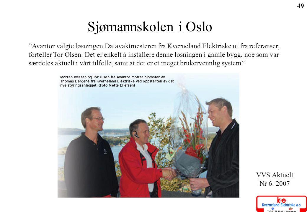 Sjømannskolen i Oslo Avantor valgte løsningen Datavaktmesteren fra Kverneland Elektriske ut fra referanser,