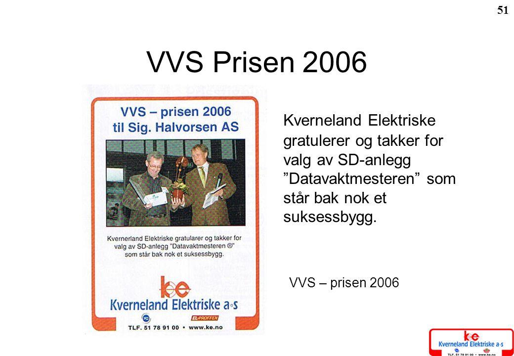 VVS Prisen 2006 Kverneland Elektriske gratulerer og takker for valg av SD-anlegg Datavaktmesteren som står bak nok et suksessbygg.