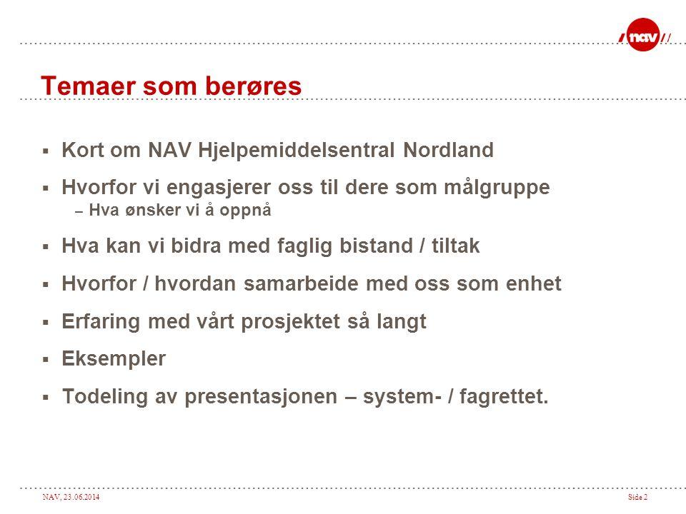 Temaer som berøres Kort om NAV Hjelpemiddelsentral Nordland