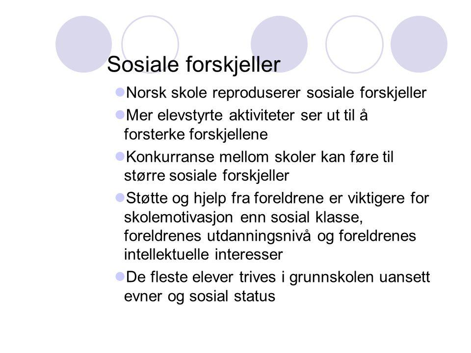 Sosiale forskjeller Norsk skole reproduserer sosiale forskjeller