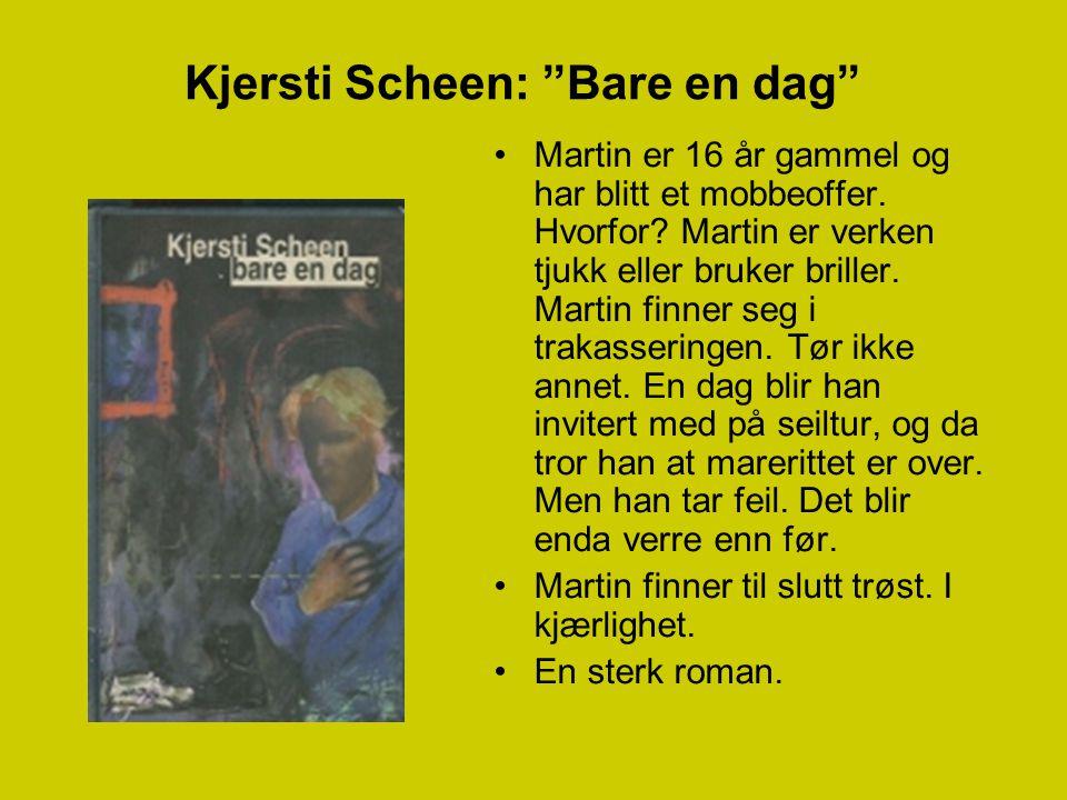 Kjersti Scheen: Bare en dag