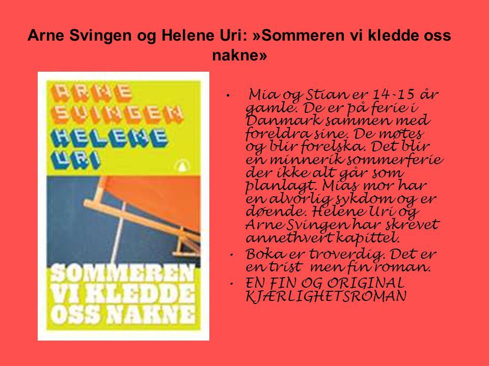 Arne Svingen og Helene Uri: »Sommeren vi kledde oss nakne»