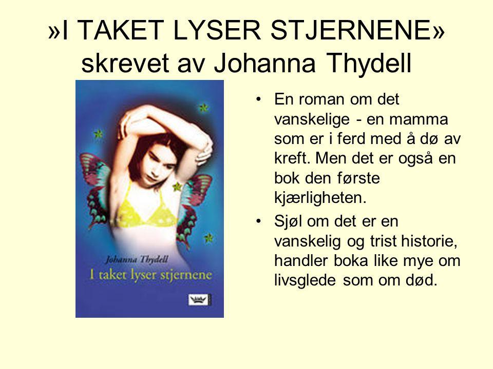 »I TAKET LYSER STJERNENE» skrevet av Johanna Thydell