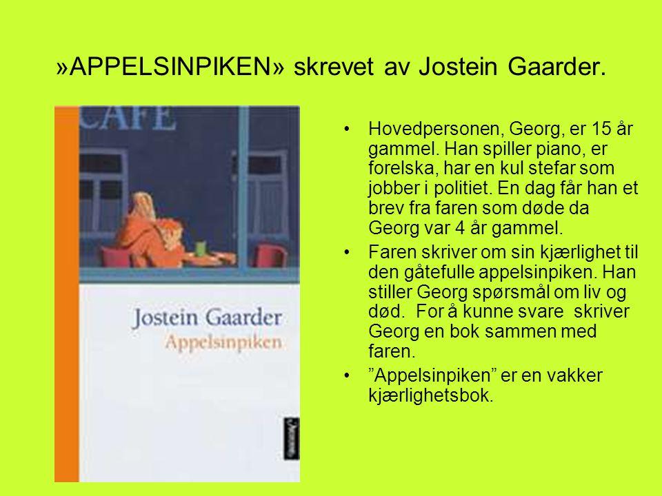 »APPELSINPIKEN» skrevet av Jostein Gaarder.