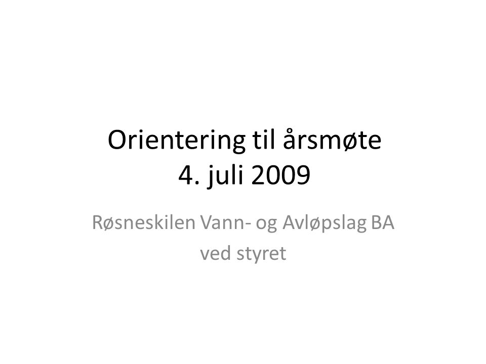 Orientering til årsmøte 4. juli 2009