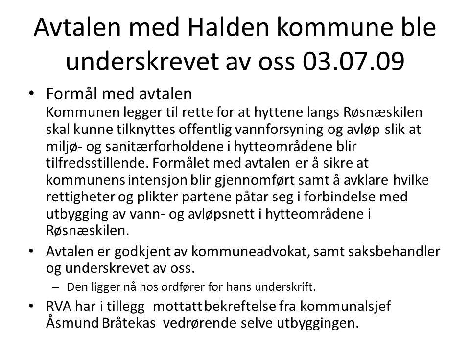Avtalen med Halden kommune ble underskrevet av oss 03.07.09