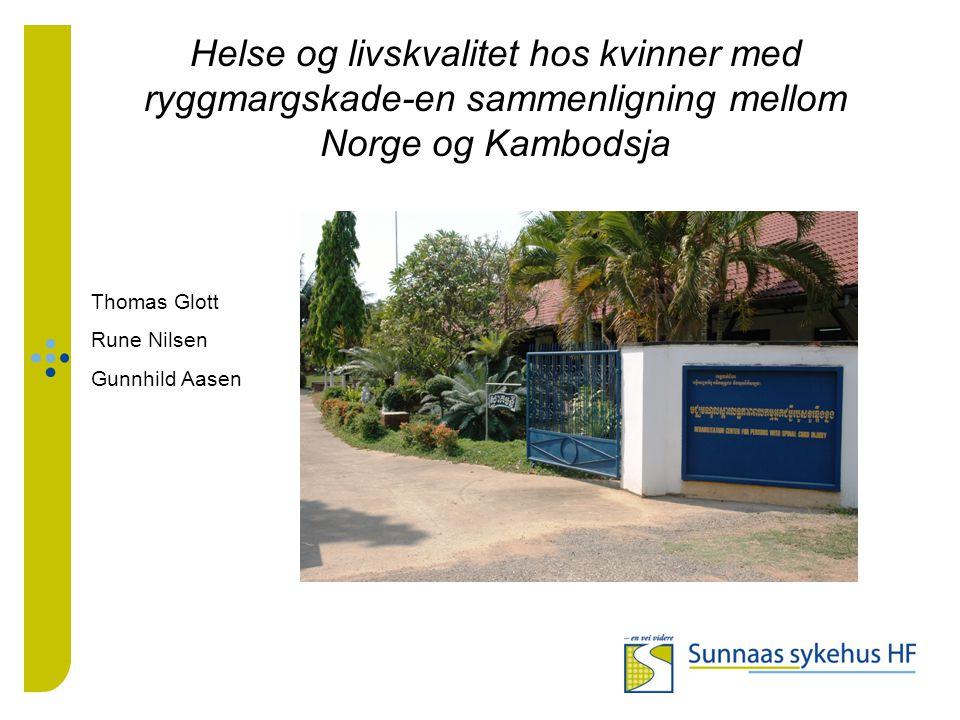 Helse og livskvalitet hos kvinner med ryggmargskade-en sammenligning mellom Norge og Kambodsja