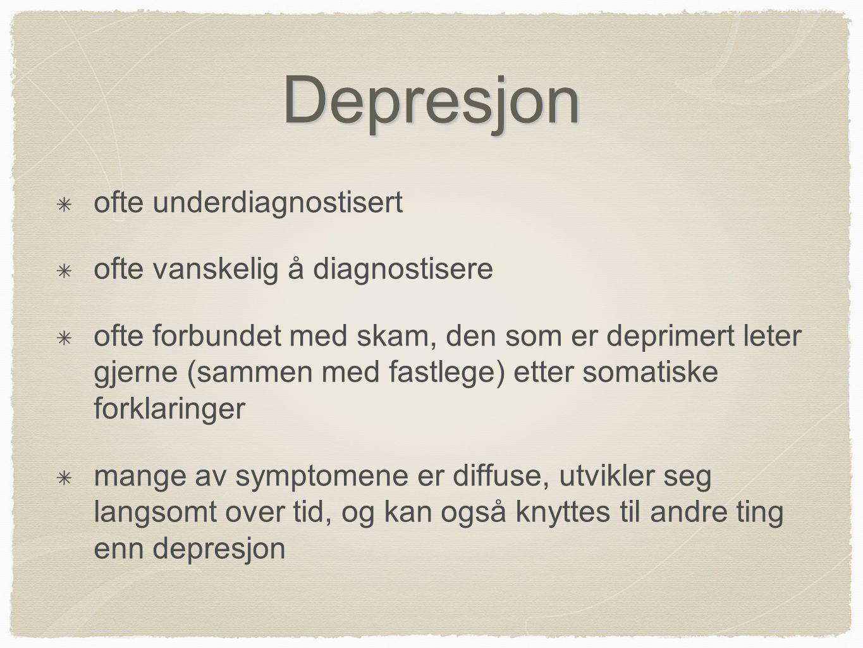 Depresjon ofte underdiagnostisert ofte vanskelig å diagnostisere