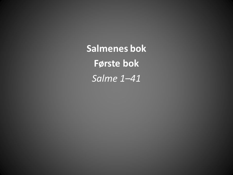 Salmenes bok Første bok Salme 1–41